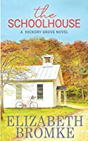 The Schoolhouse: A Hickory Grove Novel