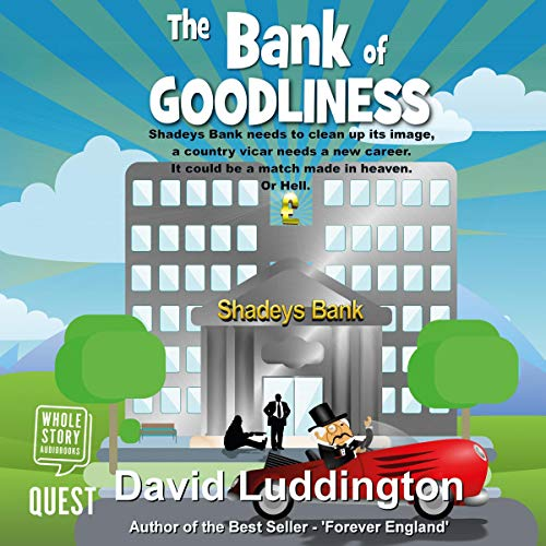 The Bank of Goodliness Audiobook By David Luddington cover art