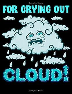 For Crying Out Cloud!: For Crying Out Cloud Hilarious Rain Weather Meteorology Pun 2020-2024 Five Year Planner & Gratitude...