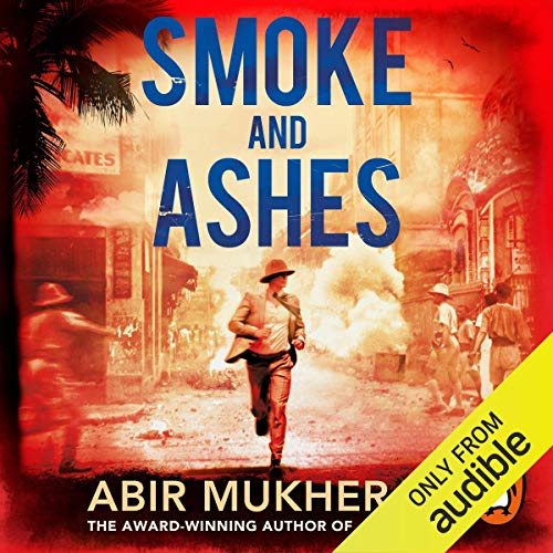 Smoke and Ashes                   By:                                                                                                                                 Abir Mukherjee                               Narrated by:                                                                                                                                 Simon Bubb                      Length: 10 hrs and 14 mins     7 ratings     Overall 4.7