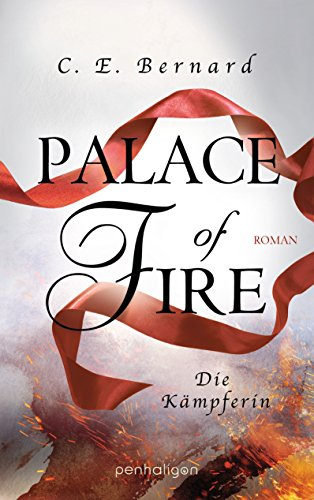 Palace of Fire - Die Kämpferin: Roman (Palace-Saga 3)
