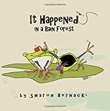 It Happened in a Rainforest: A happy rhyming picture book for young readers.