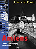 Cities of the world. Amiens: Travel Photography