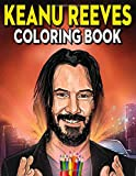 Keanu Reeves Coloring Book: Famous Pictures of Keanu Reeves to Color