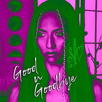 Good n Goodbye