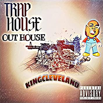 Trap House Out House