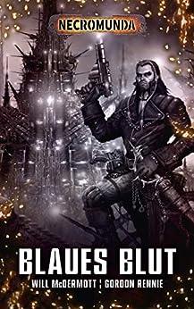 Necromunda: Blaues Blut (German Edition) by [Gordon Rennie, Will McDermott, Horus W. Odenthal]
