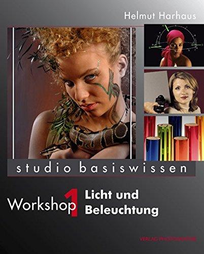 Licht und Beleuchtung: studio basiswissen Workshop 1