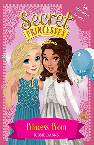 Princess Prom: Two adventures in one! (Secret Princesses) (English Edition)