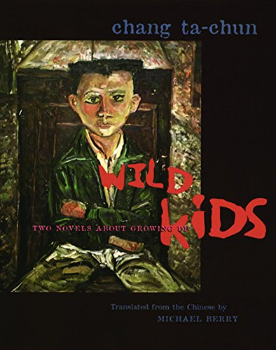 Wild Kids: Two Novels About Growing Up (Modern Chinese Literature from Taiwan) (English Edition)