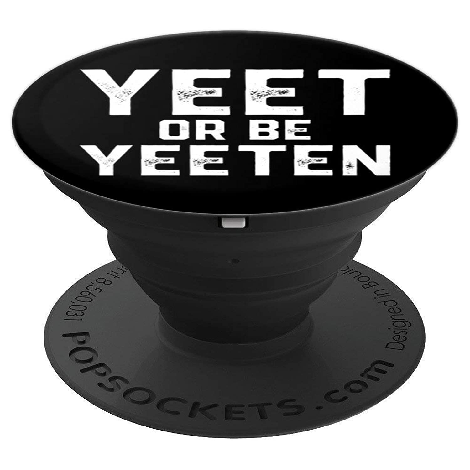 Yeet Or Be Yeeten - Dank Meme Yeet Charm Phone Decoration - PopSockets Grip and Stand for Phones and Tablets