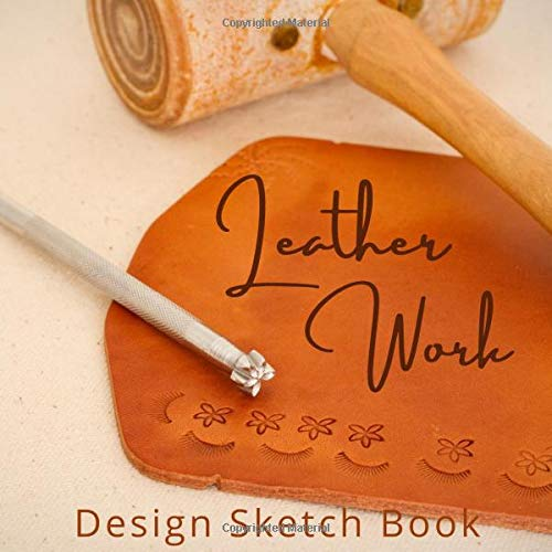 Compare Textbook Prices for Leather Work Design Sketch Book: With Blank and Grid Pages for Planning and Designing Your Own Leatherwork  ISBN 9798557728799 by Leathercraft Design