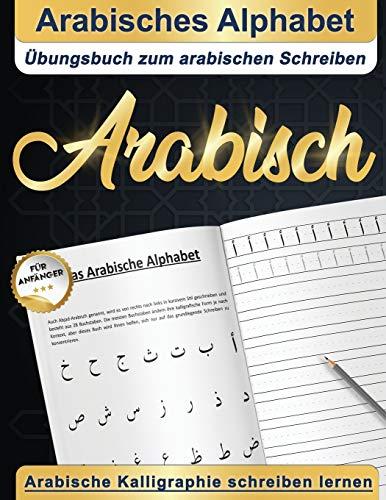 Arabisches Alphabet : Übungsbuch zum arabischen Schreiben   Arabische Kalligraphie schreiben lernen   Arabisch für anfänger