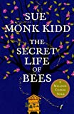 The Secret Life of Bees: The stunning multi-million bestselling novel about a young girl's journey; poignant, uplifting and unforgettable - Sue Monk Kidd