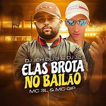 Elas Brota no Bailão (feat. Mc 3L & MC GP)