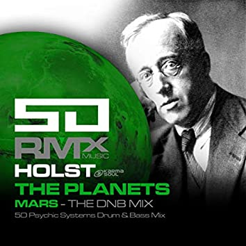 The Planets: Mars (5D Psychic Systems Drum & Bass Mix)