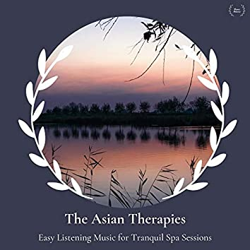 The Asian Therapies - Easy Listening Music For Tranquil Spa Sessions