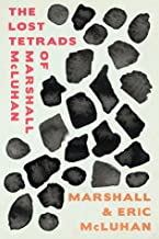 The Lost Tetrads of Marshall McLuhan