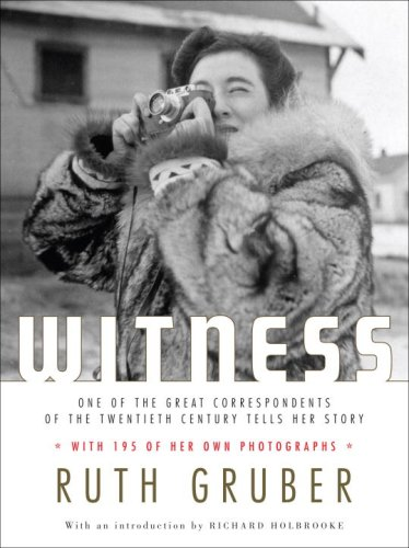 Witness: One of the Great Correspondents of the Twentieth Century Tells Her Story (English Edition)