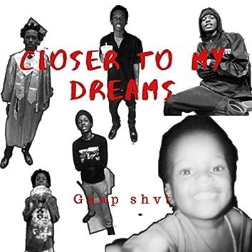 Closer to My Dreams