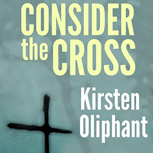 Consider the Cross: Devotions for Lent audiobook cover art