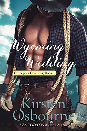 Wyoming Wedding (Culpepper Cowboys Book 1) by [Kirsten Osbourne, Culpepper Cowboys]