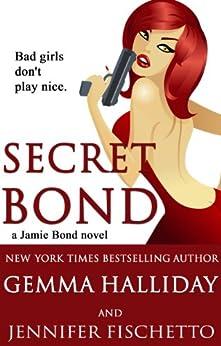 Secret Bond (Jamie Bond Mysteries Book 2) by [Gemma Halliday, Jennifer Fischetto]