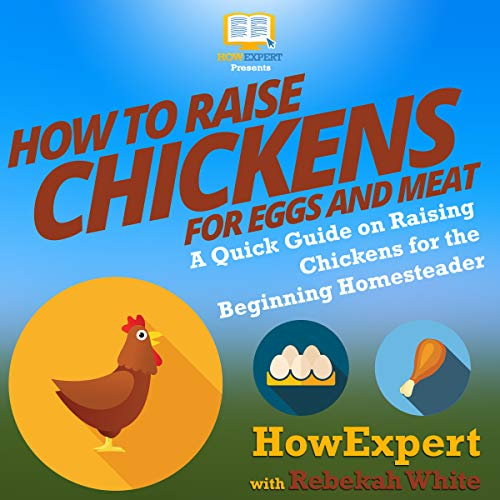 How to Raise Chickens for Eggs and Meat audiobook cover art