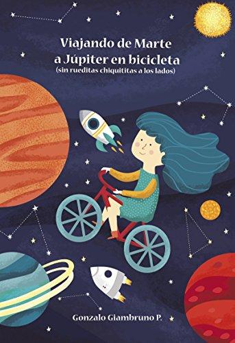 Viajando de Marte a Júpiter en Bicicleta: (sin rueditas chiquititas a los lados)