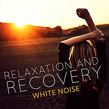 Relaxation and Recovery: White Noise
