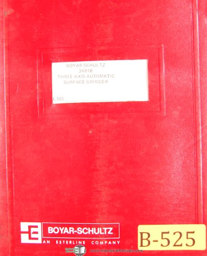 Boyar Schultz 3A818, Three Axis Surface Grinder, Operations Parts List and Assembly Manual