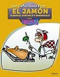 El jamón. Elegirlo, cortarlo y saborearlo (Torpes 2.0)