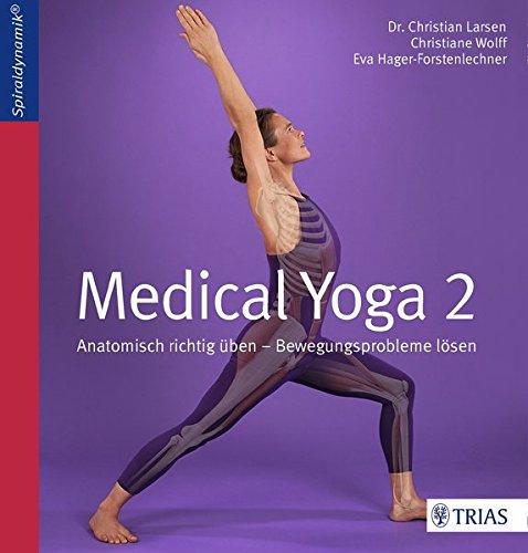 Medical Yoga 2: Anatomisch richtig üben