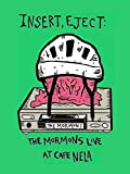 Insert, Eject: The Mormons Live at Cafe NELA