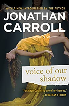 Voice of Our Shadow by [Jonathan Carroll]