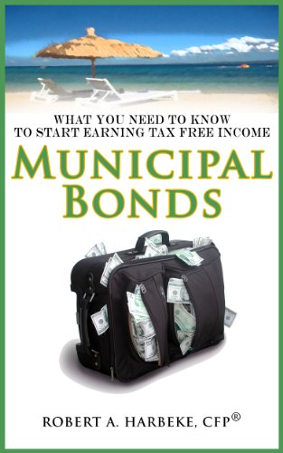 Municipal Bonds - What You Need To Know To Start Earning Tax-Free I
