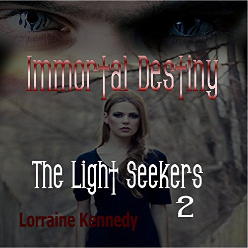 The Light Seekers     Immortal Destiny Book 5              By:                                                                                                                                 Lorraine Kennedy                               Narrated by:                                                                                                                                 Rebecca Lee                      Length: 1 hr and 41 mins     2 ratings     Overall 5.0