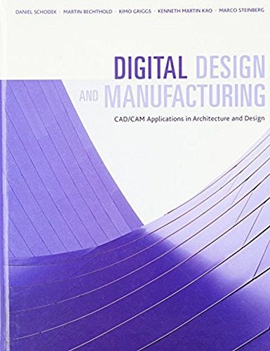 Compare Textbook Prices for Digital Design and Manufacturing: CAD/CAM Applications in Architecture and Design 1 Edition ISBN 9780471456360 by Schodek, Daniel,Bechthold, Martin,Griggs, James Kimo,Kao, Kenneth,Steinberg, Marco
