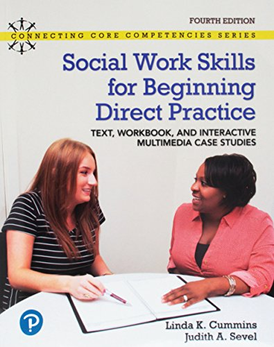 Compare Textbook Prices for Social Work Skills for Beginning Direct Practice: Text, Workbook and Interactive Multimedia Case Studies Connecting Core Competencies 4 Edition ISBN 9780134894669 by Cummins, Linda,Sevel, Judith