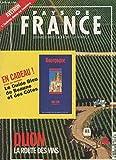 Pays de France n°8 mars-avril 1993 - Dijon, la route des vins - Paris, les Gobelins, Landes, L'écomusée de Marquèze - Pays de Loire, Clisson l'italienne - Savoie, Au fil du Chéran..