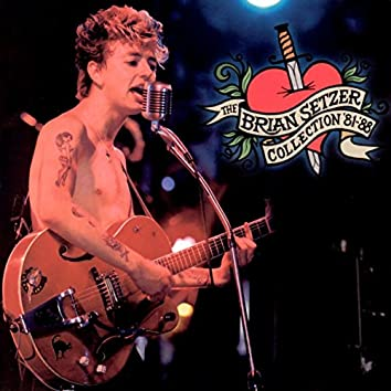 The Brian Setzer Collection 1981-1988 (Remastered)