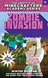 Zombie Invasion: The Unofficial Minecrafters Academy Series, Book One