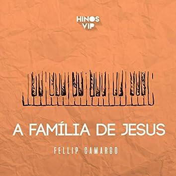 A família de Jesus (feat. Fellip Camargo)