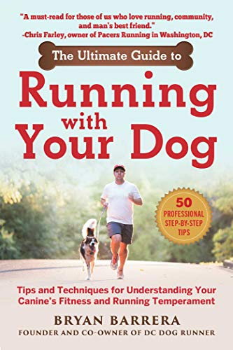 Compare Textbook Prices for The Ultimate Guide to Running with Your Dog: Tips and Techniques for Understanding Your Canine's Fitness and Running Temperament  ISBN 9781510750708 by Barrera, Bryan
