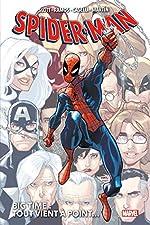 Spider-Man - Big Time Tome 1 - Tout Vient À Point de Dan Slott