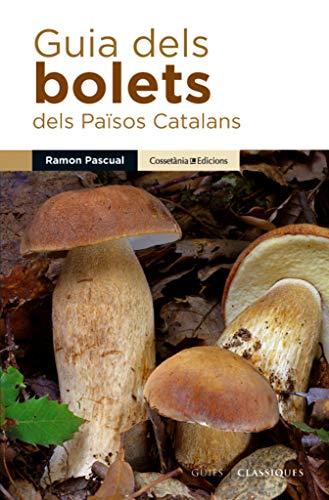 Guia Dels Bolets Dels Països Catalans (Guies de camp)