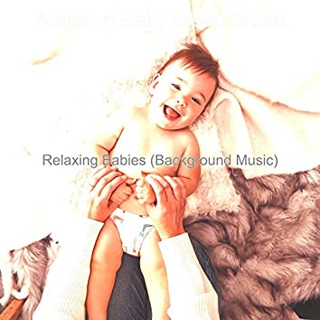 Relaxing Babies (Background Music)