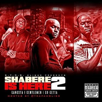 Shabere Is Here 2: Gangster Gentleman Go-Getta