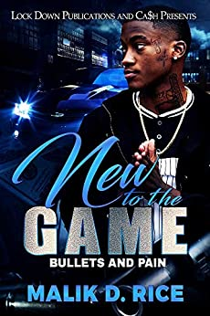 New to the Game: Bullets and Pain by [Malik D. Rice]