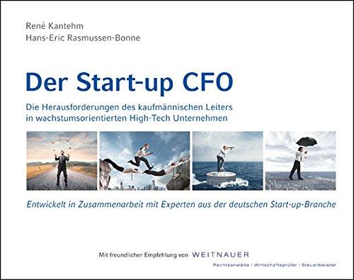 Der Start-up CFO: Die Herausforderungen des kaufmännischen Leiters in wachstumsorientierten High-Tech Unternehmen